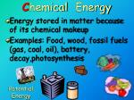 c hemical energy