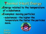 t hermal heat energy