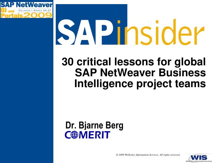 30 critical lessons for global sap netweaver business intelligence project teams n.