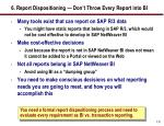 6 report dispositioning don t throw every report into bi
