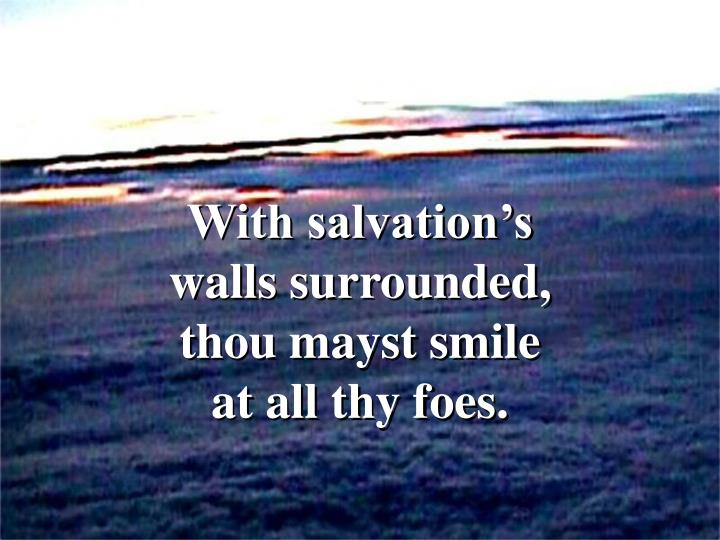 With salvation's