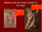 alexius asks the pope urban ii for help