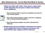 make dashboards fast use the right read mode for queries