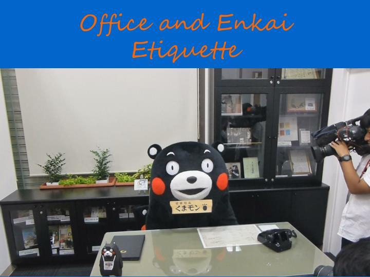 office and enkai etiquette n.
