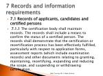 7 records and information requirements