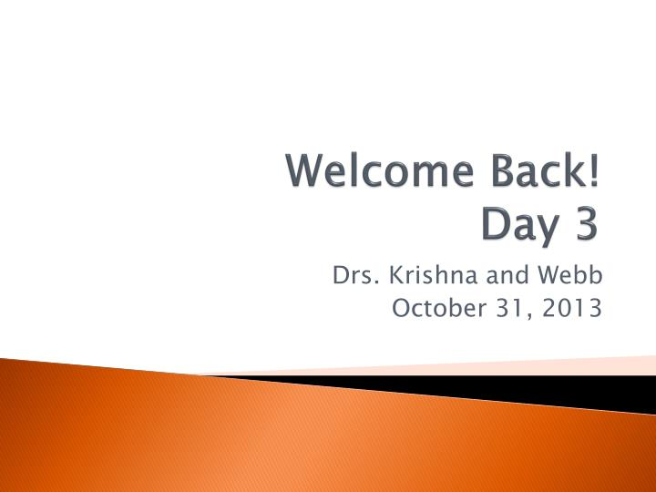 welcome back day 3 n.
