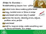 steps to success breadmaking lesson two pitta
