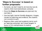 steps to success is based on further proposals