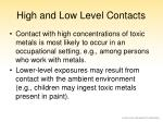 high and low level contacts