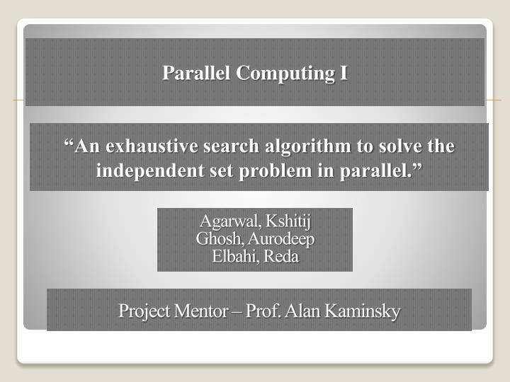 an exhaustive search algorithm to solve the independent set problem in parallel n.