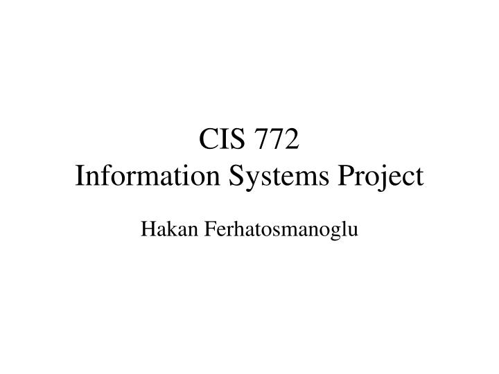 cis 772 information systems project n.
