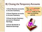 b closing the temporary accounts