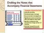 drafting the notes that accompany financial statements