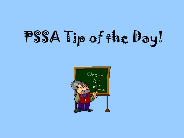 pssa tip of the day n.