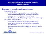 very preliminary roads needs assessment
