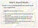 step 6 report results