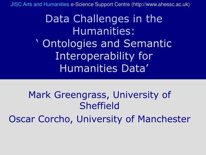 data challenges in the humanities ontologies and semantic interoperability for humanities data n.