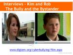 interviews kim and rob the bully and the bystander