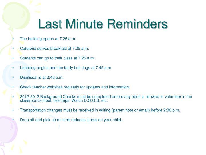 Last Minute Reminders