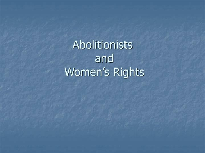 abolitionists and women s rights n.