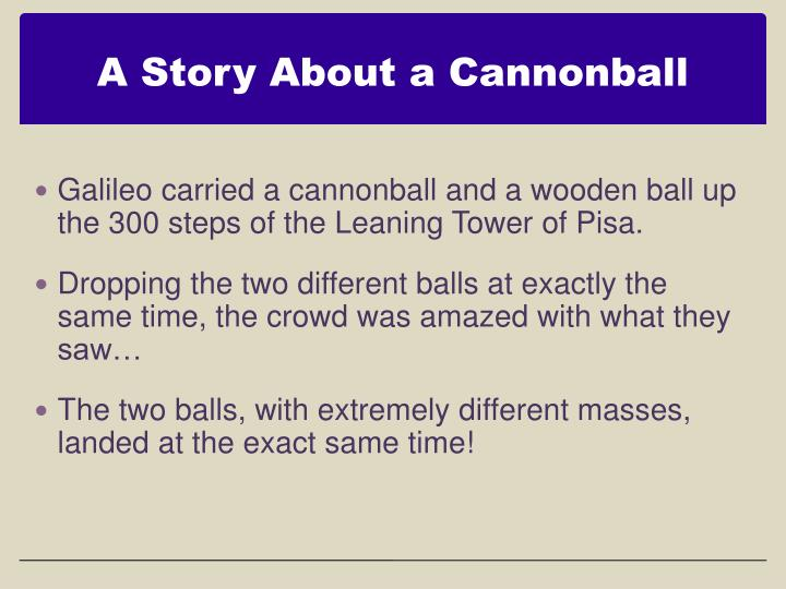 A Story About a Cannonball