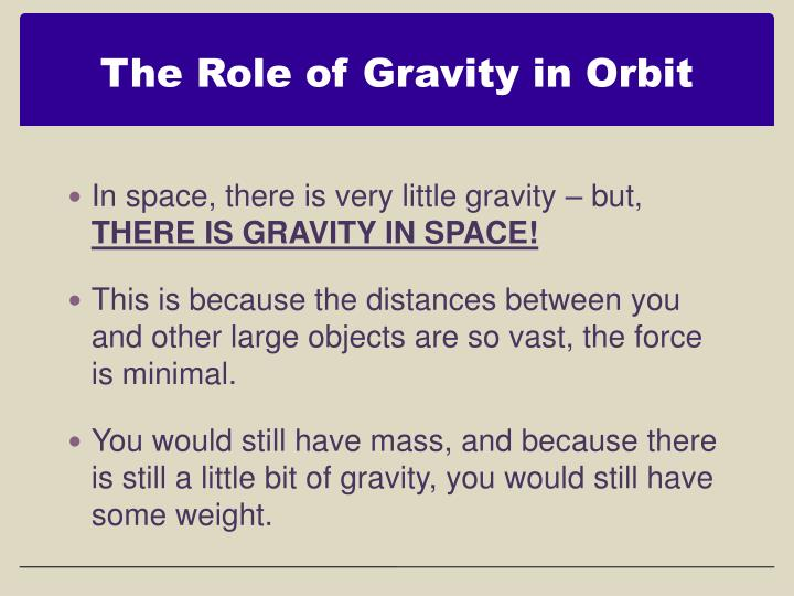 The Role of Gravity in Orbit