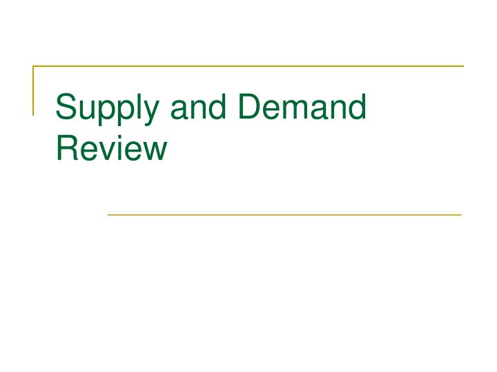 supply and demand review n.