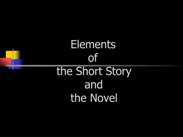 elements of the short story and the novel n.