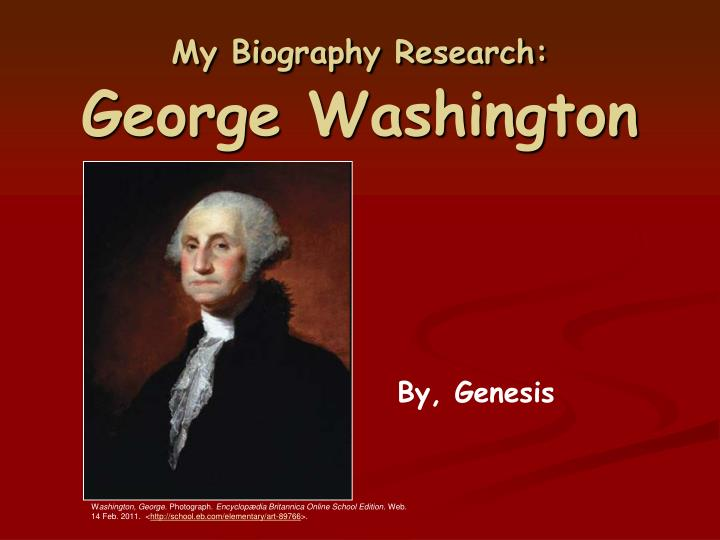 my biography research george washington n.