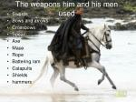 the weapons him and his men used