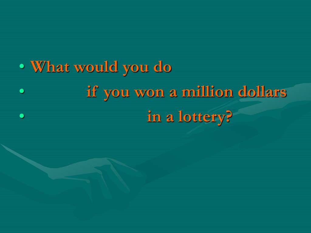 Ppt What Would You Do If You Won A Million Dollars Powerpoint