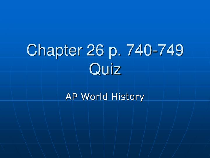 chapter 26 p 740 749 quiz n.