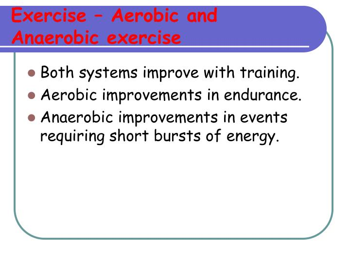 Exercise – Aerobic and Anaerobic exercise