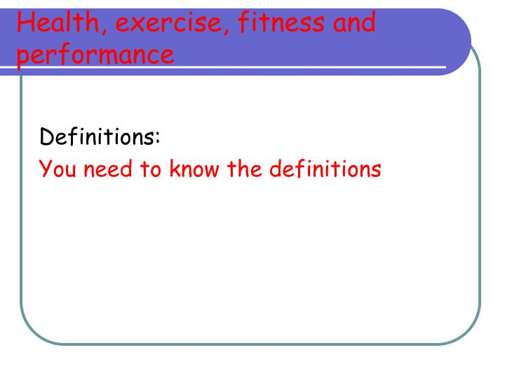 Health, exercise, fitness and performance