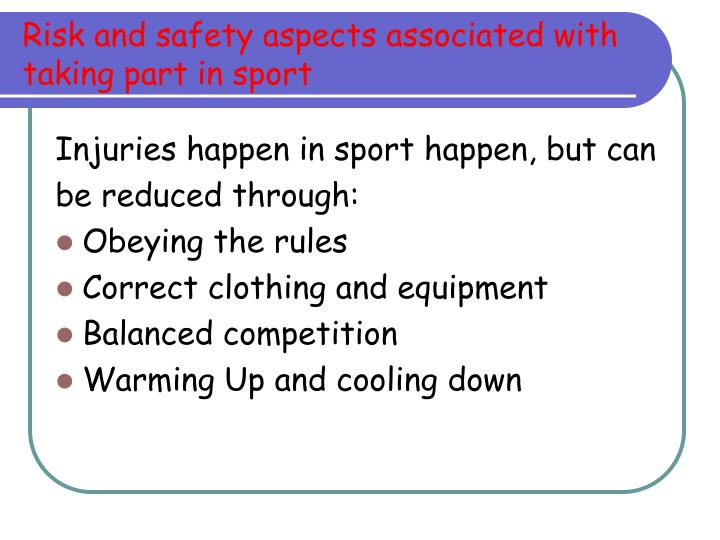 Risk and safety aspects associated with taking part in sport