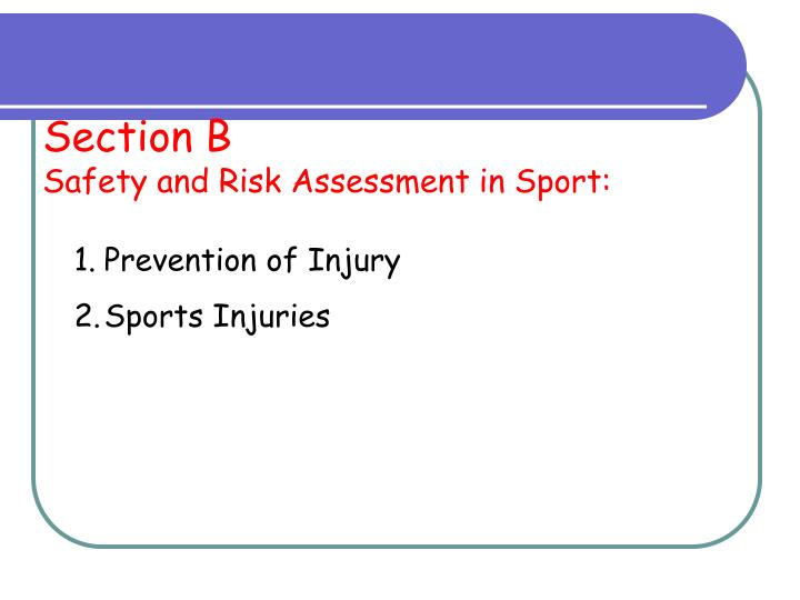 Section b safety and risk assessment in sport