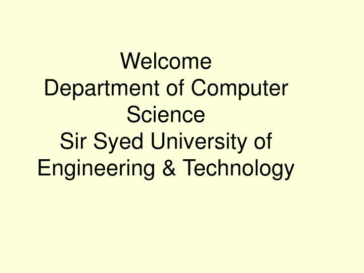 welcome department of computer science sir syed university of engineering technology n.