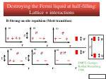 destroying the fermi liquid at half filling lattice interactions1