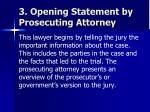 3 opening statement by prosecuting attorney