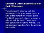 defense s direct examination of their witnesses