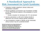 a standardized approach to risk assessment for lynch syndrome
