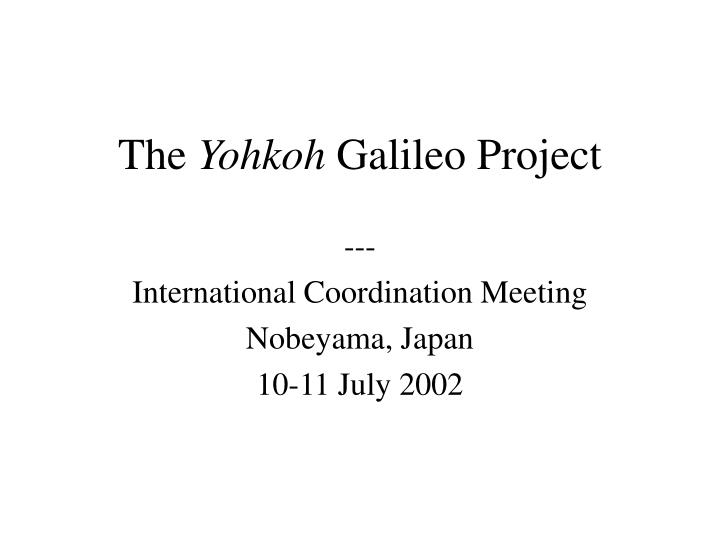 the yohkoh galileo project n.