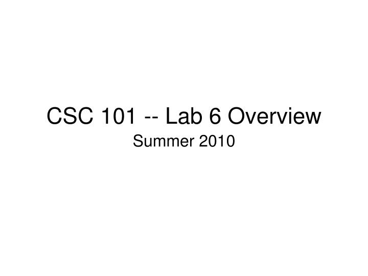 csc 101 lab 6 overview n.