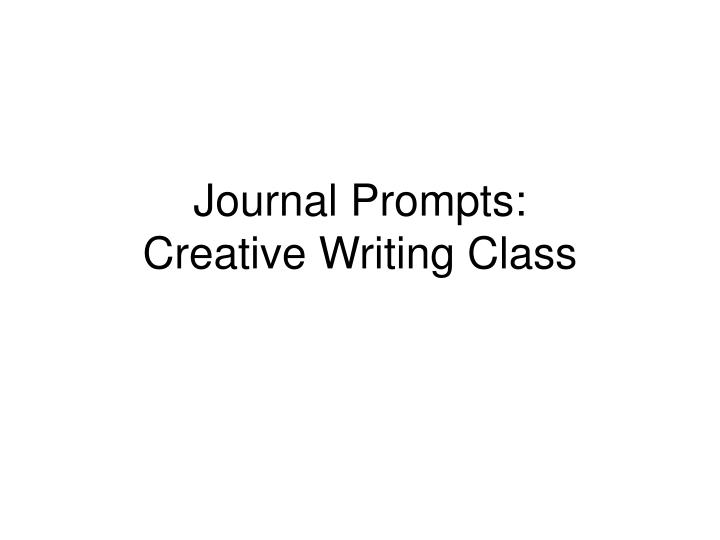 journal prompts creative writing class n.