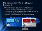 the management vm is not always trustworthy