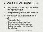 3 audit trail controls