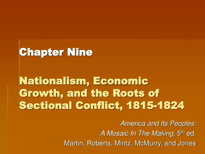 chapter nine nationalism economic growth and the roots of sectional conflict 1815 1824 n.