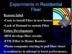 experiments in residential fiber