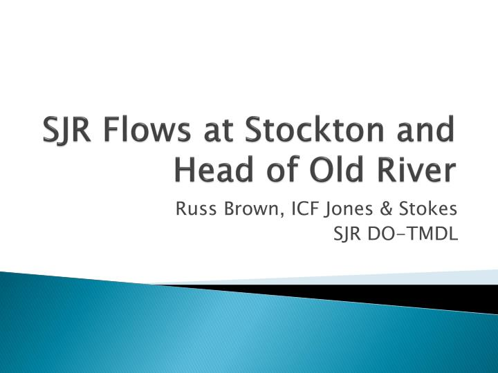sjr flows at stockton and head of old river n.