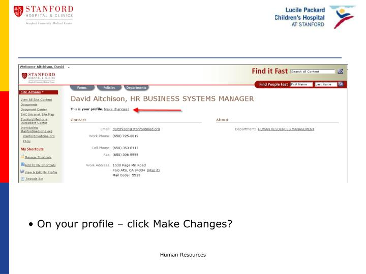 On your profile – click Make Changes?